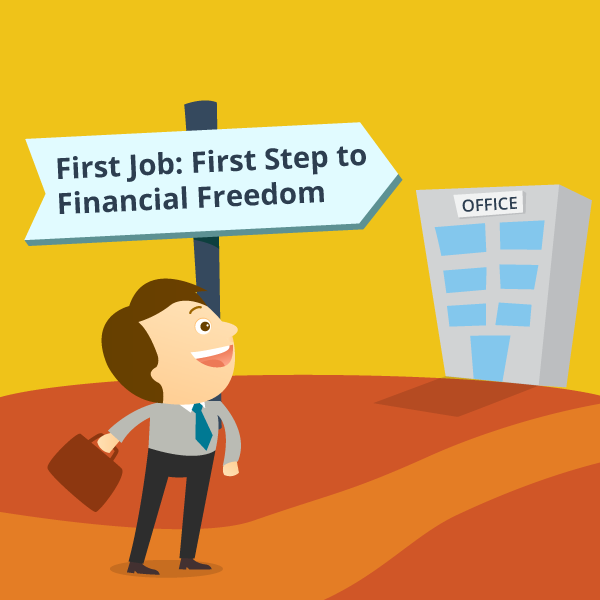 First Job: First step to Financial Freedom