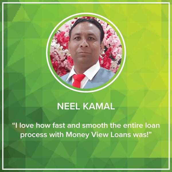 money view loan stories neel kamal