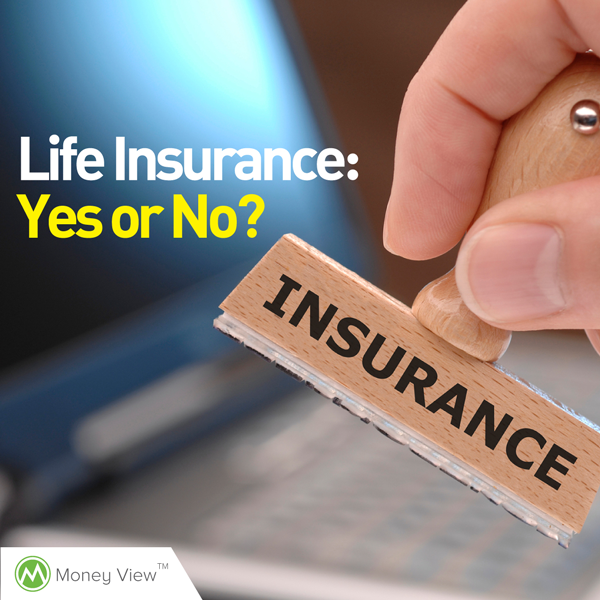 Life Insurance: Yes or No?