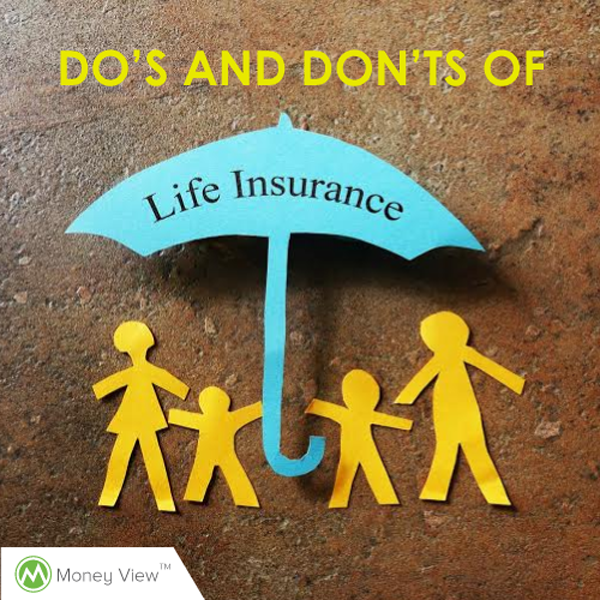 The Do's and Don'ts of Life Insurance you must know