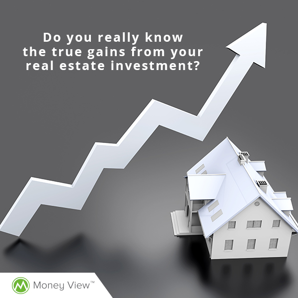 Do you know your true gains from real estate investment